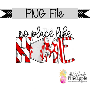 "PNG - Baseball ""no place like home"" Red"