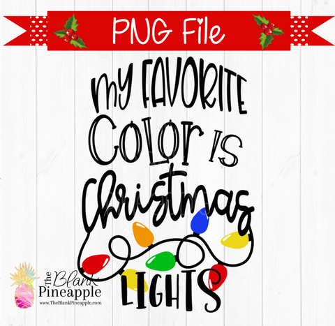 PNG - Christmas My Favorite Color is Christmas Lights