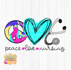 PNG - Peace Love Nurse Sublimation design
