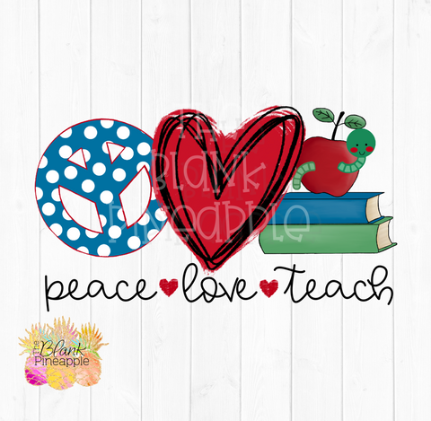 PNG - Peace Love Teach Sublimation design
