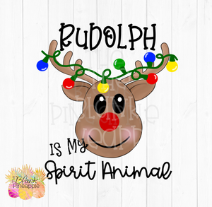 Rudolph is my Spirit Animal Sublimation Clipart PNG