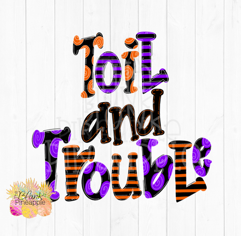 Halloween Toil and Trouble Sublimation Design PNG