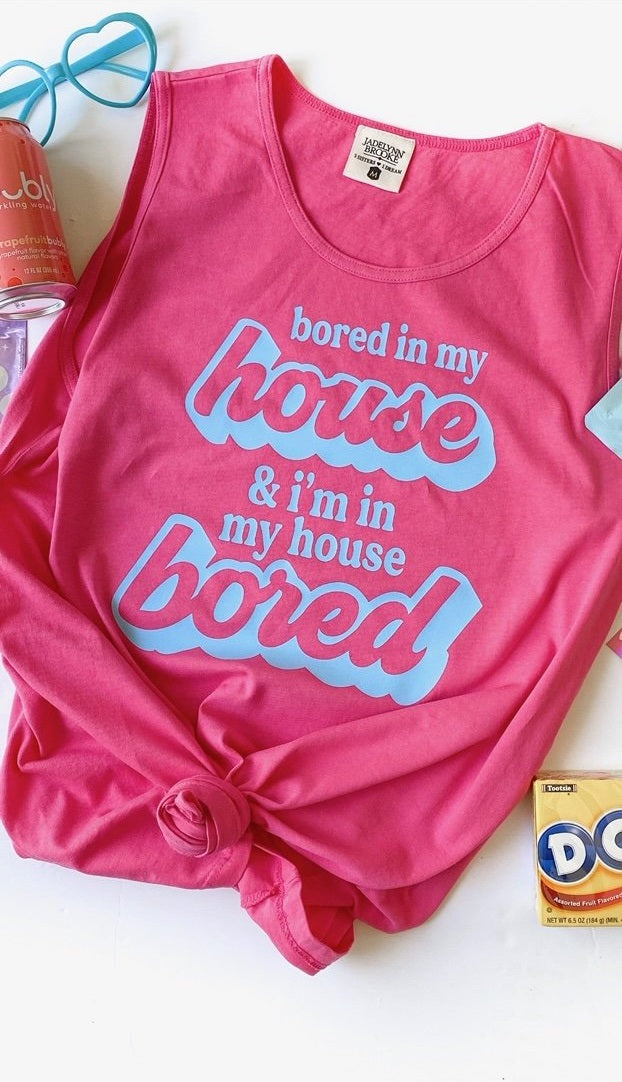 """Bored In My House & I'm In My House Bored"" Graphic Tank Top"
