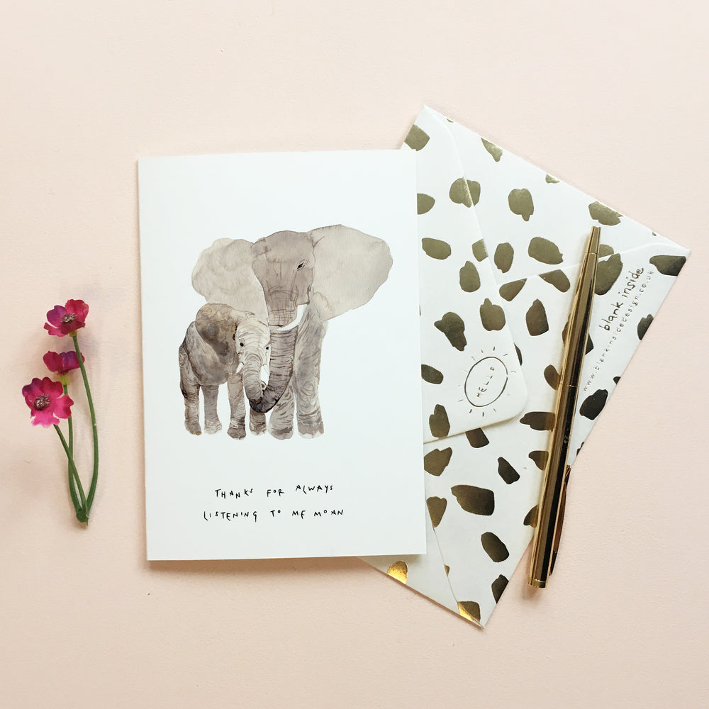 Thanks for always listening to me moan Elephant Mother's Day Card