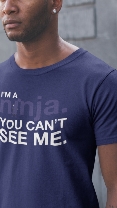 I'm a Ninja, You Can't See Me T-Shirt