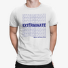Exterminate Have A Nice Day T-Shirt