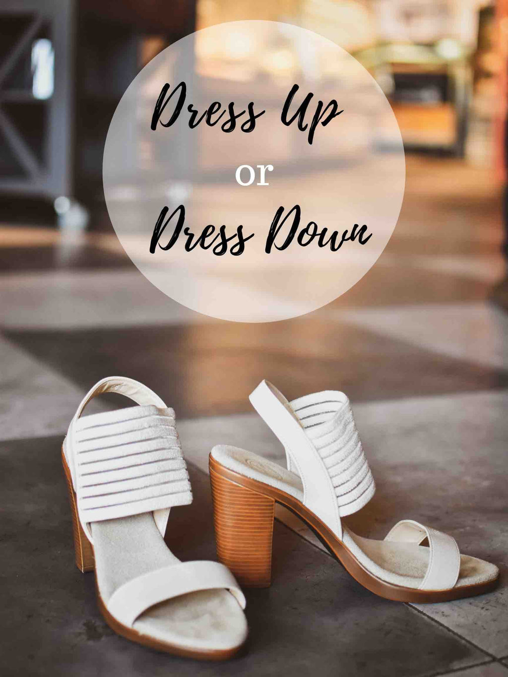 Dress Them Up or Dress Them Down
