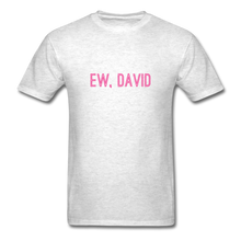 Load image into Gallery viewer, Ew, David (Schitt's Creek) Men's T-Shirt - light heather grey