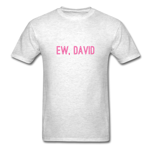 Ew, David (Schitt's Creek) Men's T-Shirt - light heather grey