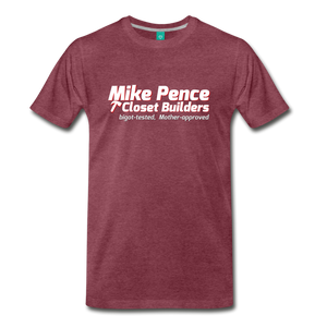 Mike Pence Closets T-Shirt - heather burgundy