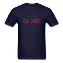 Load image into Gallery viewer, Ew, David (Schitt's Creek) Men's T-Shirt - navy