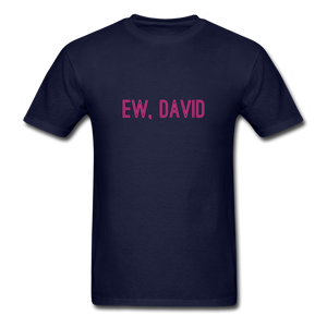 Ew, David (Schitt's Creek) Men's T-Shirt - navy