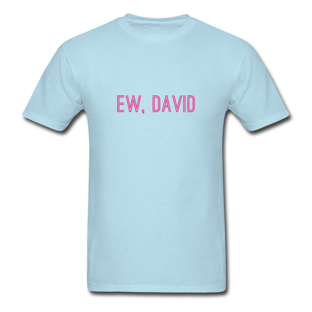 Ew, David (Schitt's Creek) Men's T-Shirt - BravoPapa Clothing