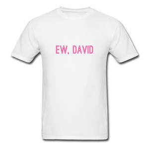 Ew, David (Schitt's Creek) Men's T-Shirt - white