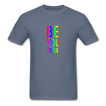 Load image into Gallery viewer, BE YOU TIFUL (Pride Colors) T-Shirt - denim