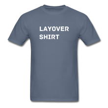 Load image into Gallery viewer, Layover Crew Life T-Shirt - denim