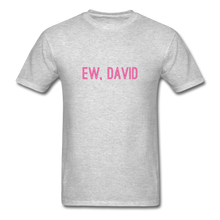 Load image into Gallery viewer, Ew, David (Schitt's Creek) Men's T-Shirt - heather gray