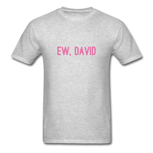 Ew, David (Schitt's Creek) Men's T-Shirt - heather gray