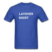 Load image into Gallery viewer, Layover Crew Life T-Shirt - royal blue