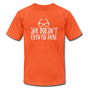 She Doesn't Even Go Here (Mean Girls Inspired) T-Shirt - BravoPapa Clothing