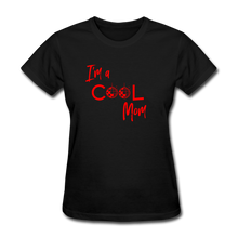 Load image into Gallery viewer, I'm a Cool Mom (Mean Girls Inspired) Women's T-Shirt - black