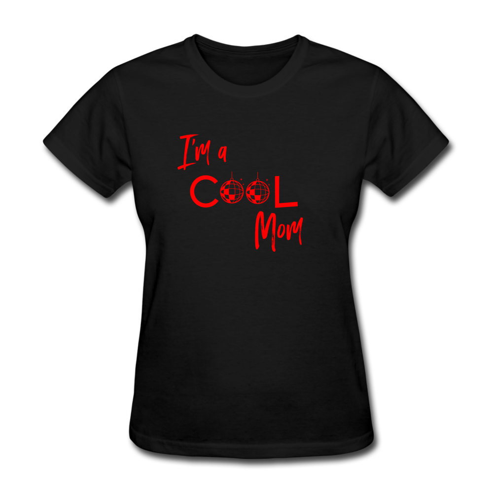 I'm a Cool Mom (Mean Girls Inspired) Women's T-Shirt - black