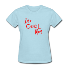Load image into Gallery viewer, I'm a Cool Mom (Mean Girls Inspired) Women's T-Shirt - powder blue