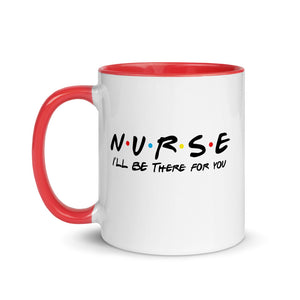 Nurse Mug, Cute Nurse Mugs, Nurse gifts, Nurse Mug, I'll be there for you, Friends Mug, Friends Nurse, Gift for her