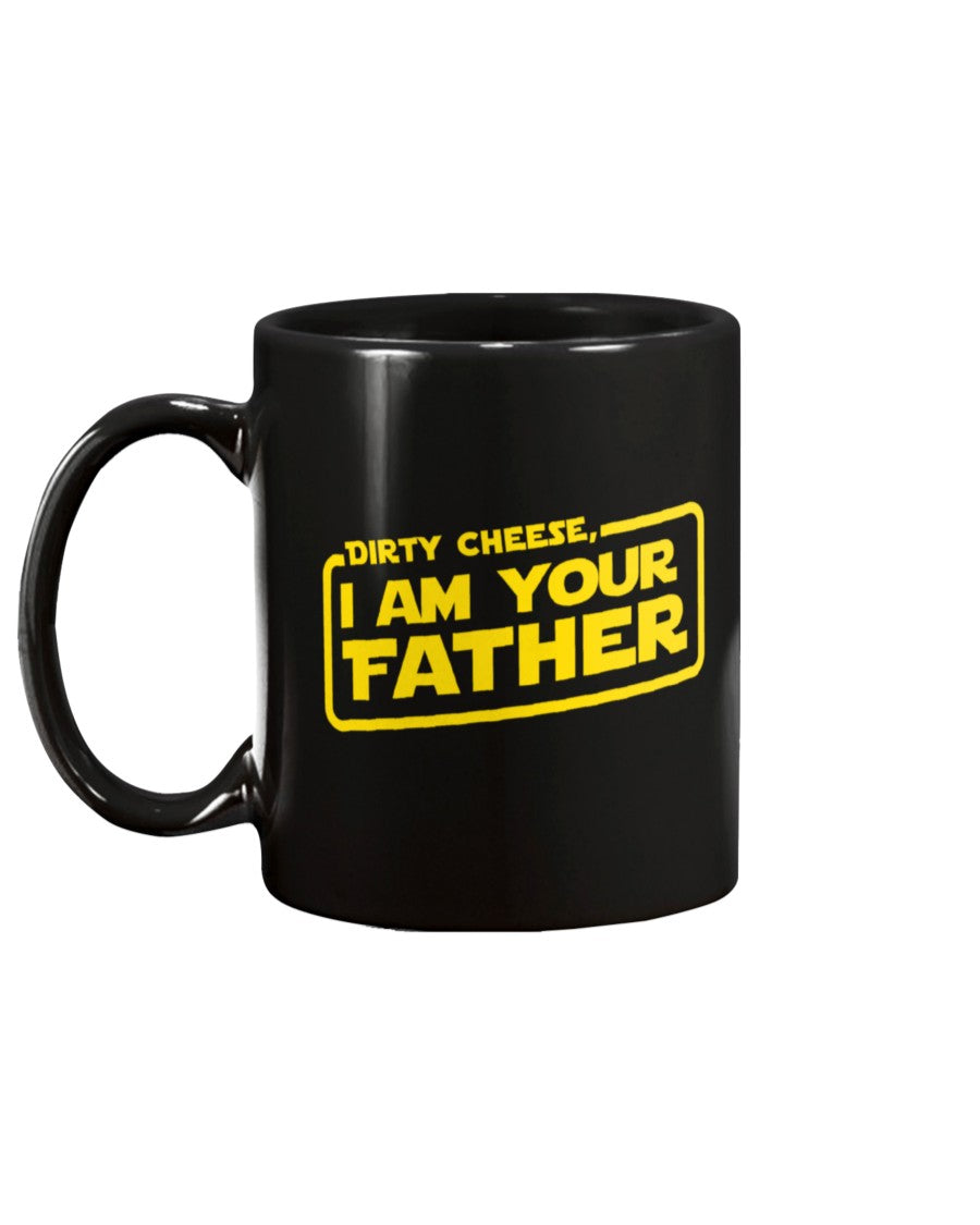 Dirty Cheese I Am Your Father