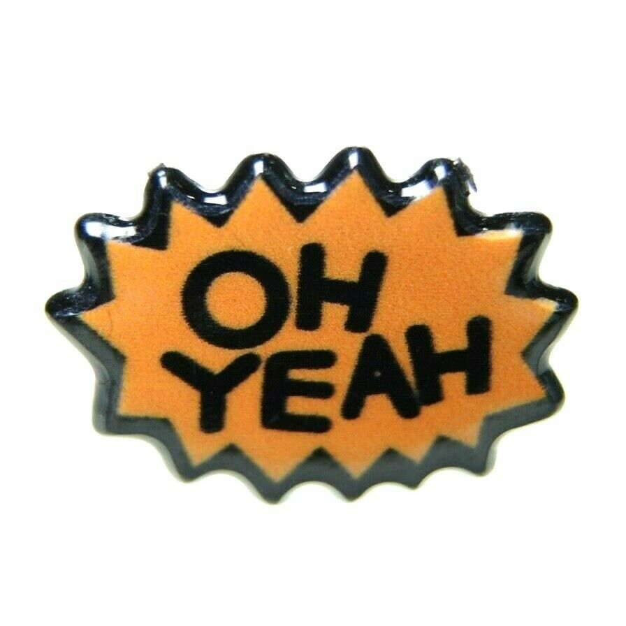 Oh Yeah Saying Lapel Pin - Fazoom