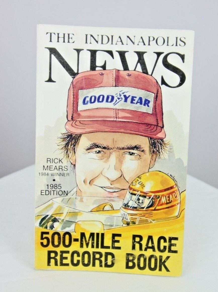 Indianapolis News 1985 500 Mile Race Record Book Rick Mears Indy 500 - fazoom