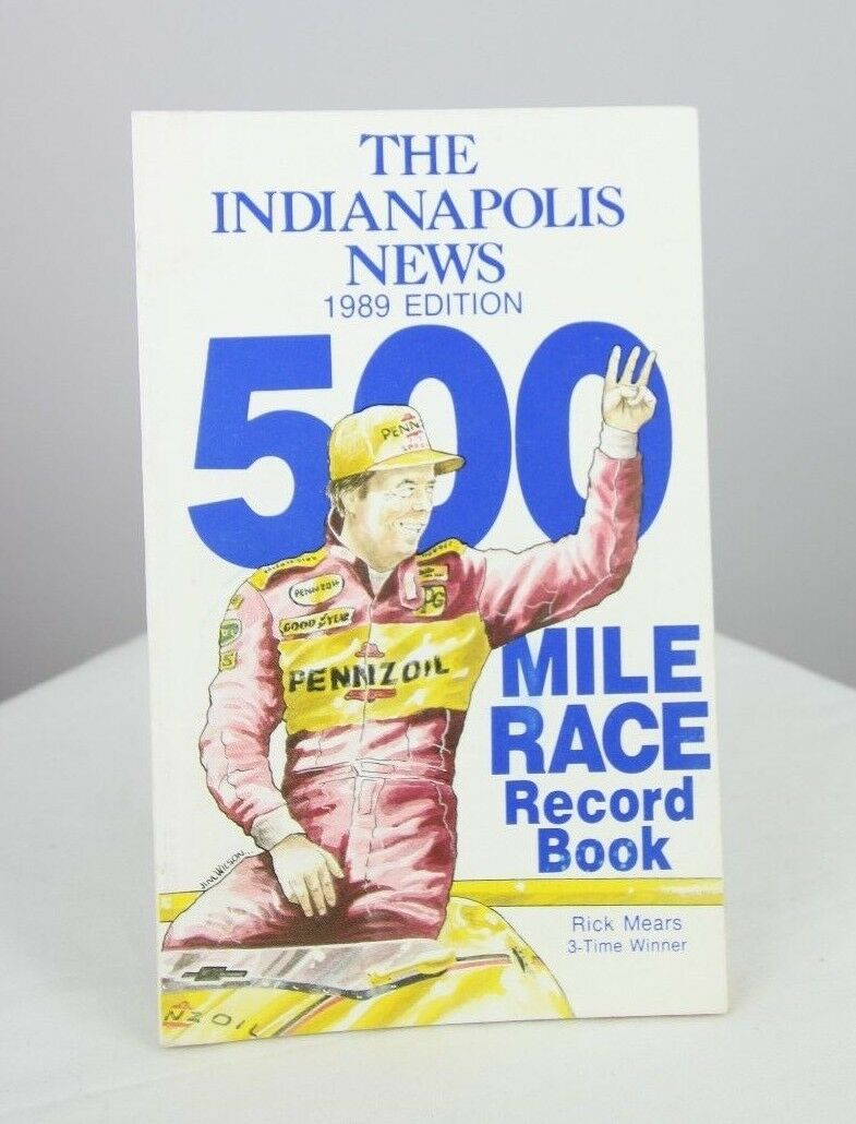 Indianapolis News 1989 500 Mile Race Record Book Rick Mears Indy 500 - Fazoom