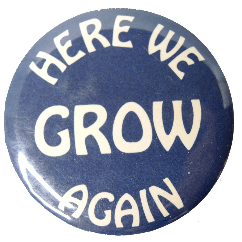 Here We Grow Again Vintage 1.75-inch Round Button