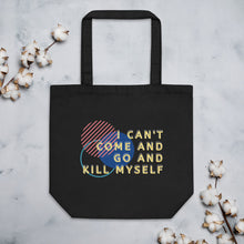 Load image into Gallery viewer, I can't Eco Tote Bag