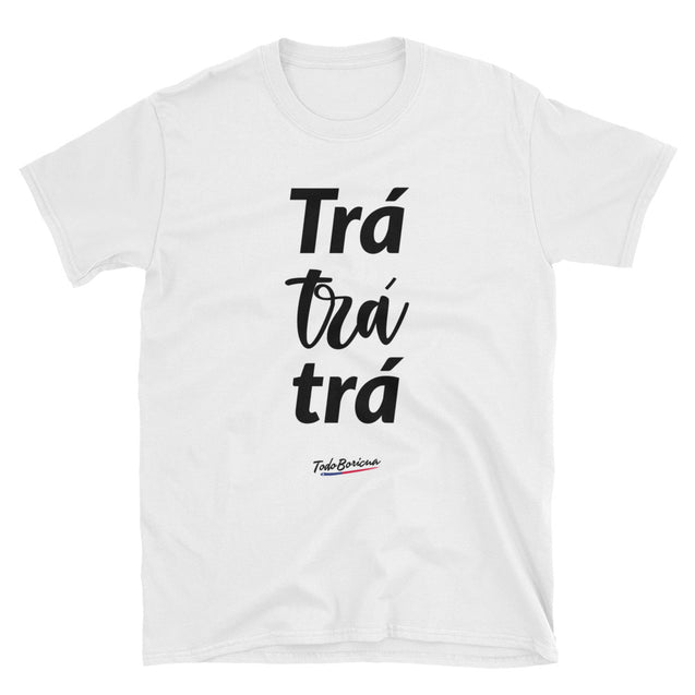 Tra Tra Tra Unisex Tee