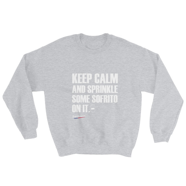 Keep Calm and Sprinkle Sofrito Sweatshirt