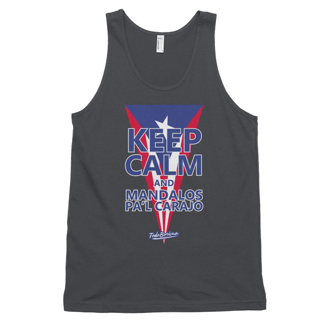 Keep Calm and Mandalos Pa'l Carajo Unisex Tank