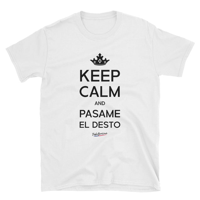 Keep Calm And Pasame El Desto Tee