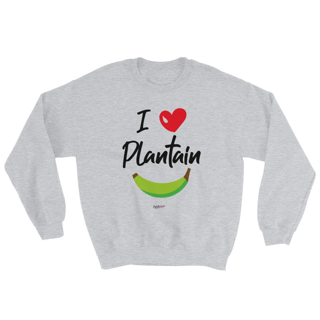 I love Plantain Unisex Sweatshirt