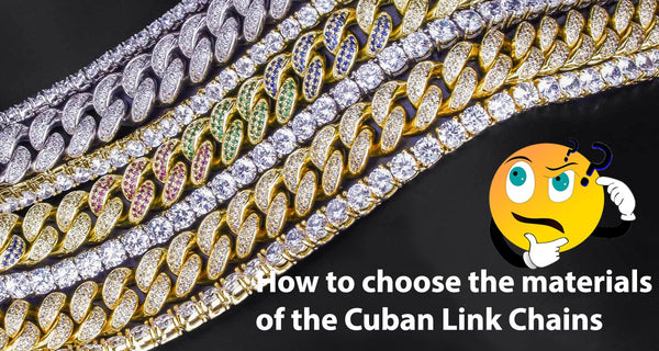 Different materials that you cand find in Cuban Link Chains