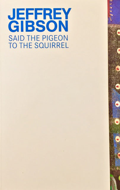 Jeffrey Gibson: Said the Pigeon to the Squirrel