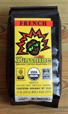 12oz Sunshine Organic Coffee Roasters French Roast Whole Bean