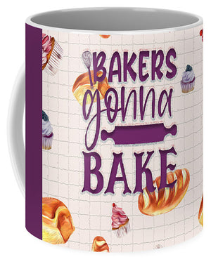 Bakers Gonna Bake - Mug