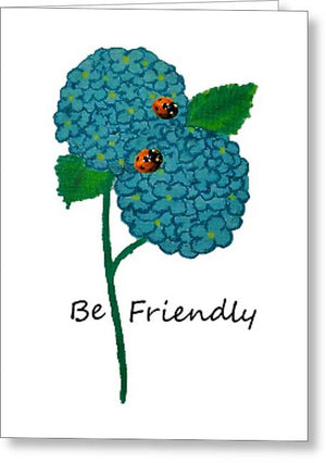 Be Friendly - Greeting Card