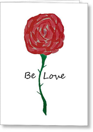 Be Love - Greeting Card