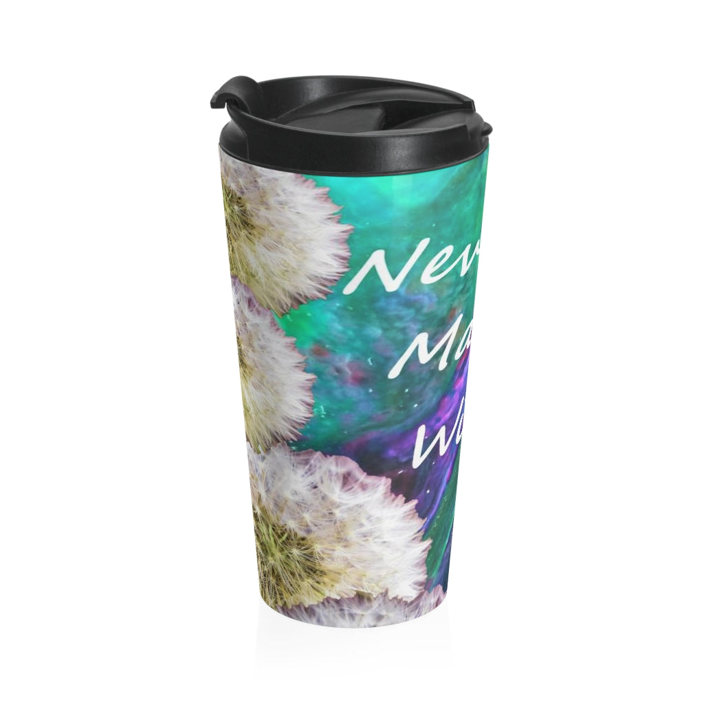 Never Stop Making Wishes Stainless Steel Travel Mug