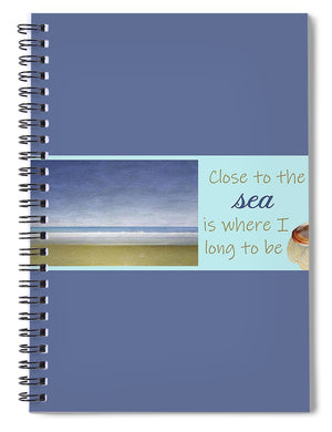 Close to the Sea - Spiral Notebook