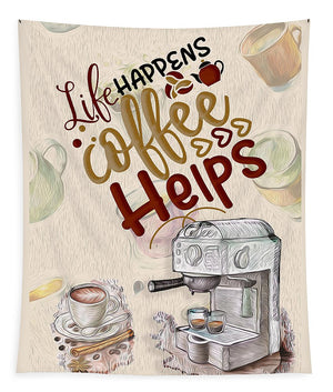 Life Happens Coffee Helps - Tapestry