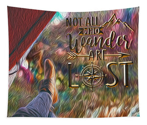 Not All Who Wander Are Lost - Tapestry