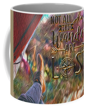 Not All Who Wander Are Lost - Mug